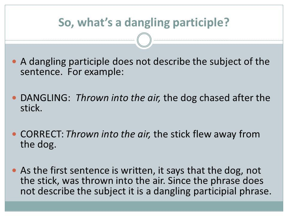 Dangling Participles Misplaced modifiers. - ppt download