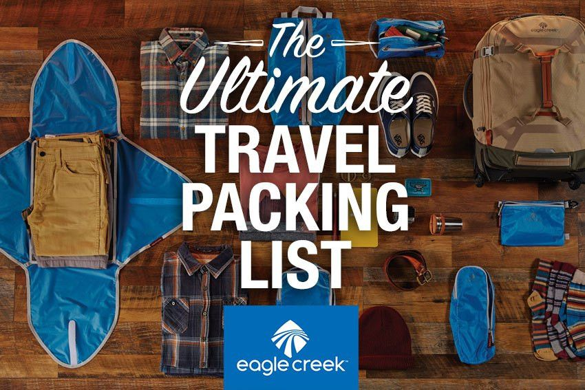 The Ultimate Travel Packing Checklist | Eagle Creek