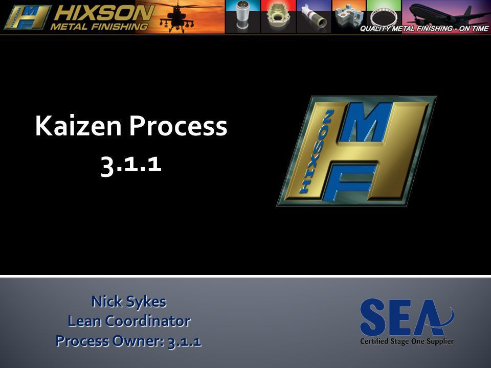 Nick Sykes Lean Coordinator Process Owner: ppt video online download