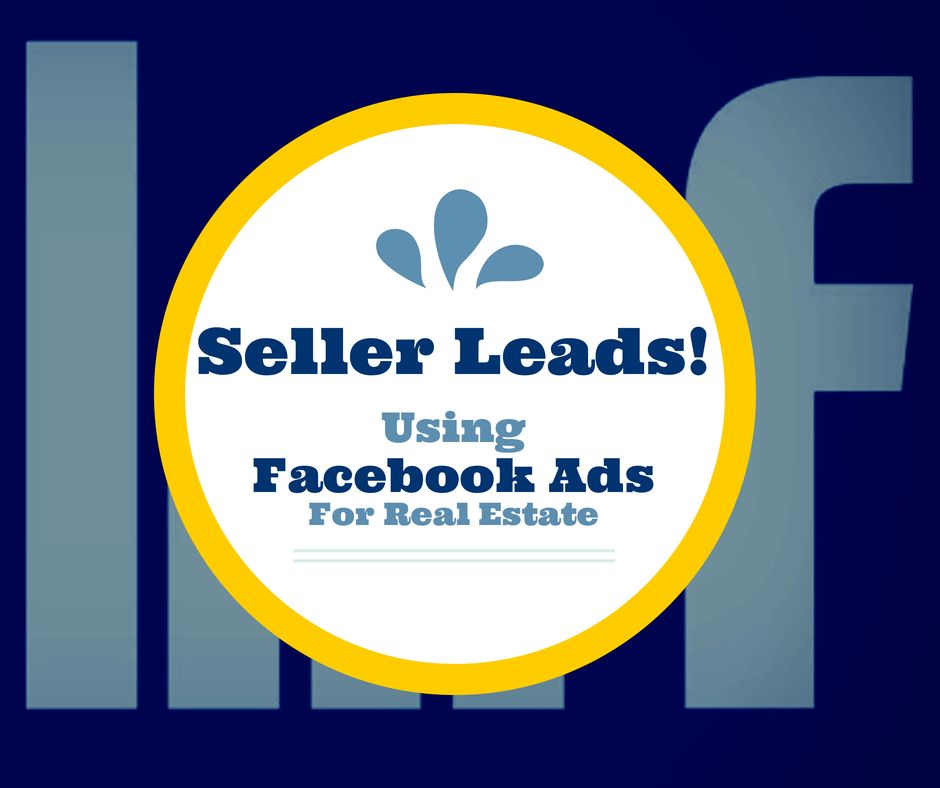 How to Generate 100 Real Estate Seller Leads with Facebook Ads in ...