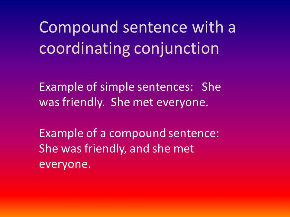 Sentence Blending and Variation. Start with two simple sentences ...