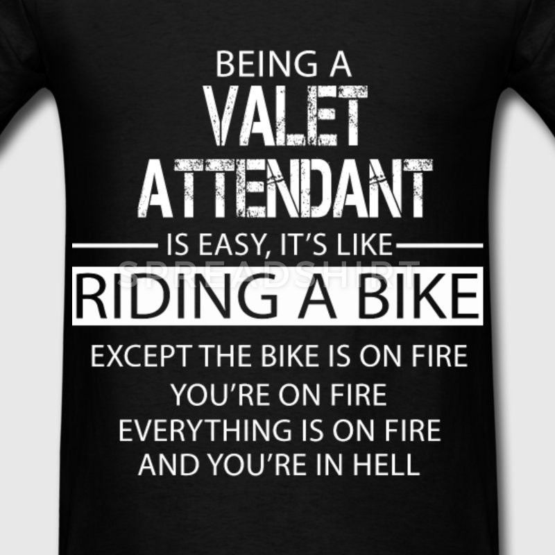 Valet Attendant T-Shirt | Spreadshirt