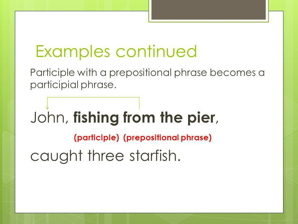 Participial Phrases. What is a participial phrase? A participial ...