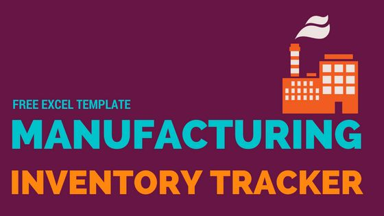 Excel Inventory Template for Manufacturing Businesses - Bill Of ...