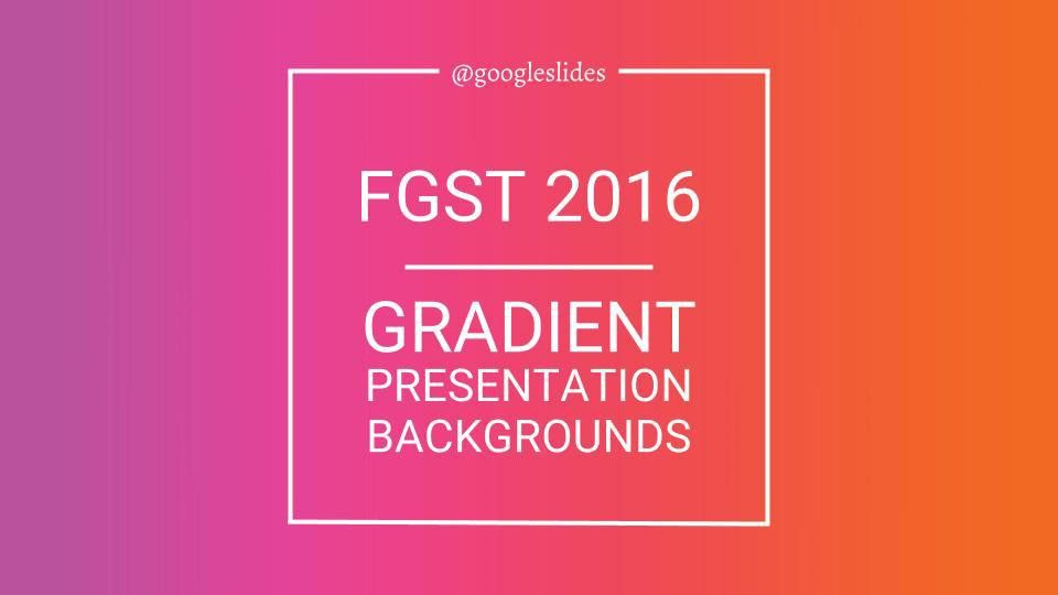 Gradient Backgrounds for Google Slides - Free Google Slides Templates
