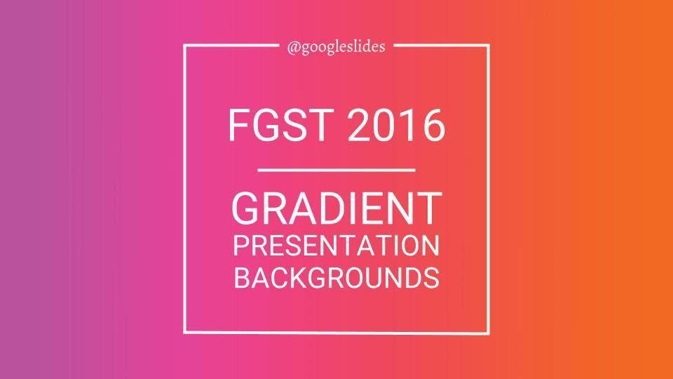 Gradient Backgrounds for Google Slides - Free Google Slides Templates