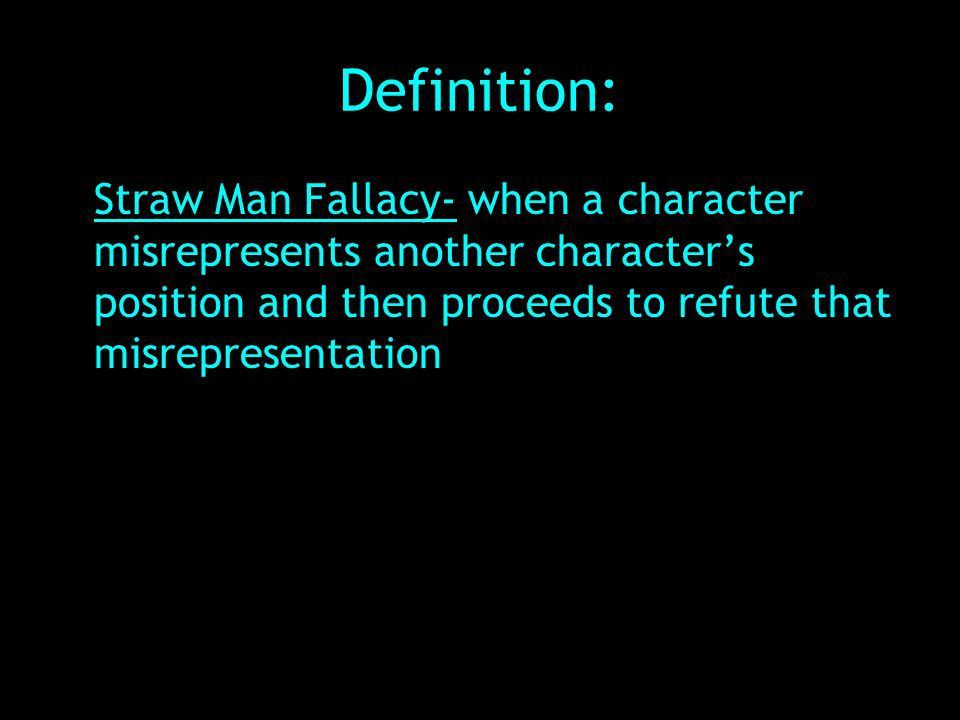 The Straw Man Whitney Phillips 7 th Period. Definition: Straw Man ...