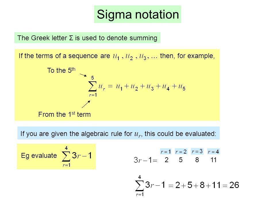 Sigma notation The Greek letter Σ is used to denote summing If the ...
