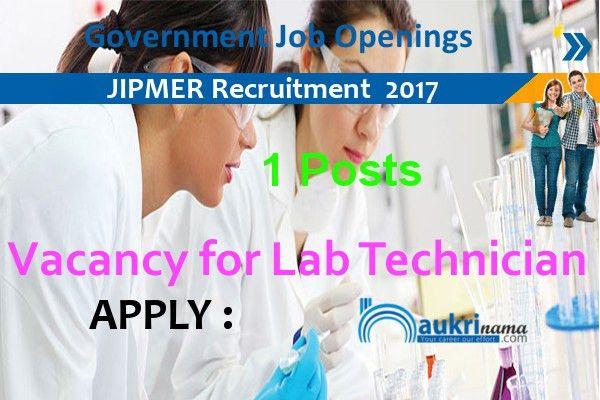 Lab Technician Recruitment 2017 in JIPMER ,jipmer.edu.in