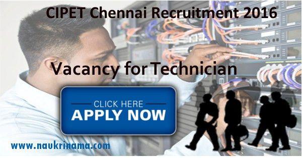 CIPET Chennai Technician Jobs 2016, cipet.gov.in