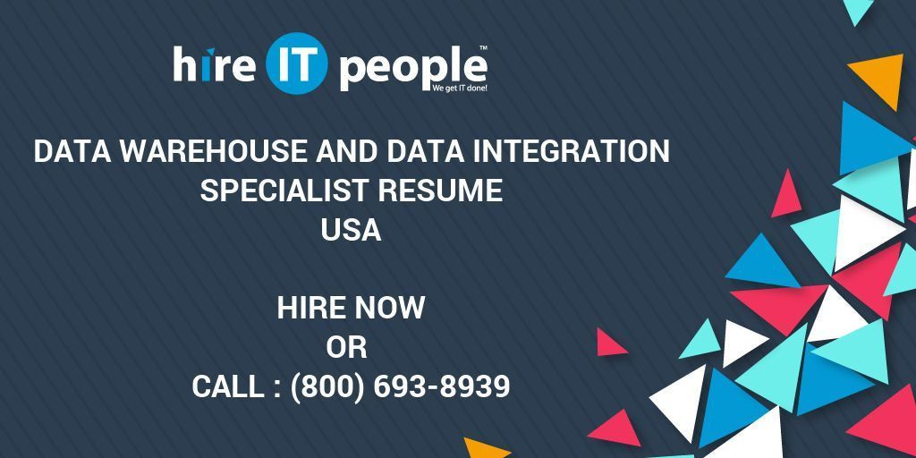 DATA WAREHOUSE and DATA INTEGRATION SPECIALIST Resume - Hire IT ...