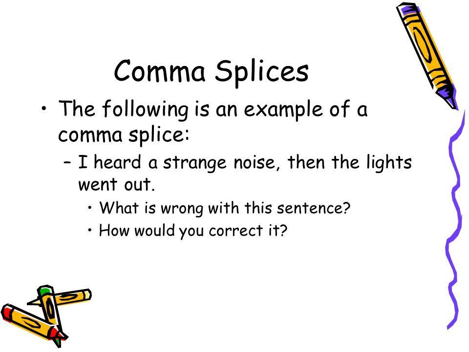 Run-ons and Comma Splices - ppt video online download