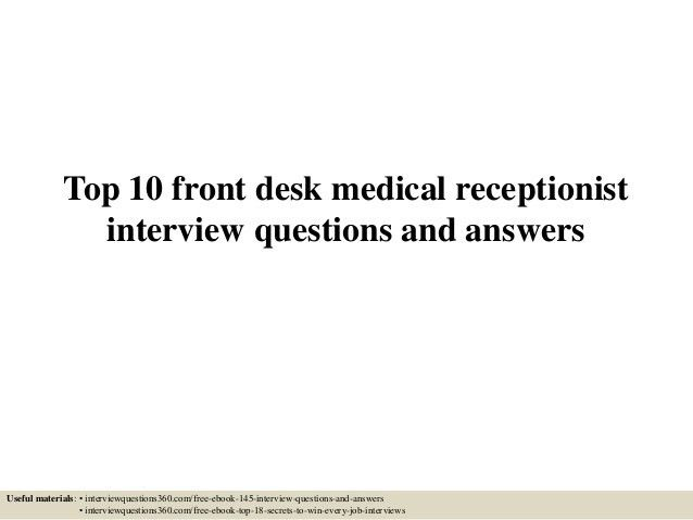 top-10-front-desk-medical-receptionist-interview-questions -and-answers-1-638.jpg?cb=1434124098