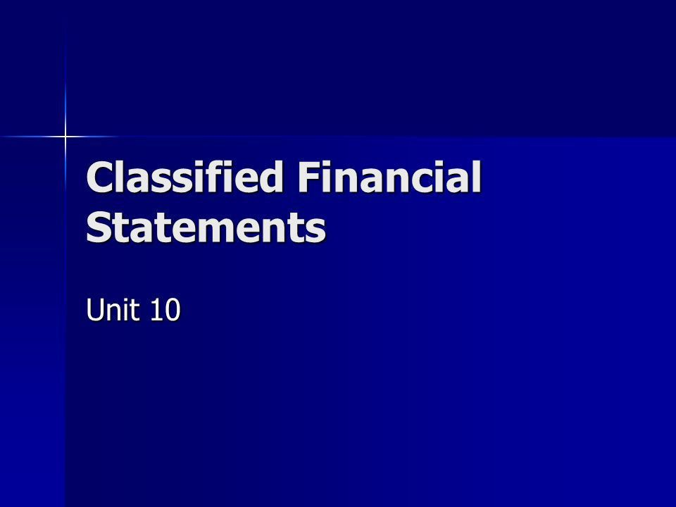 Classified Financial Statements Unit 10. The Balance Sheet Balance ...