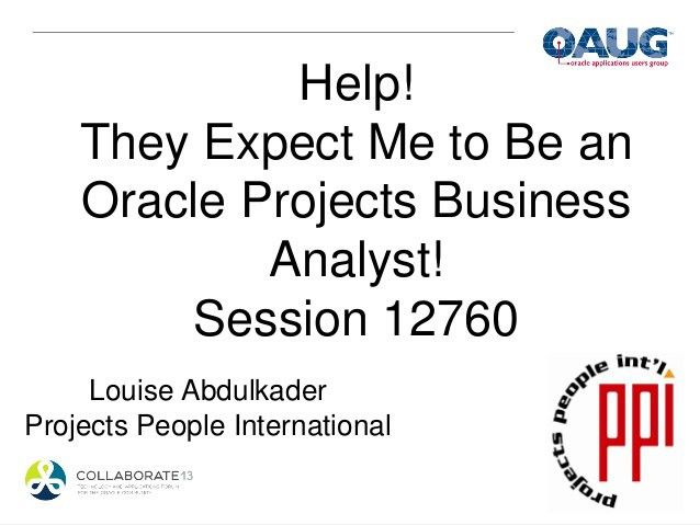Help! They Expect Me to Be an Oracle Projects Business Analyst