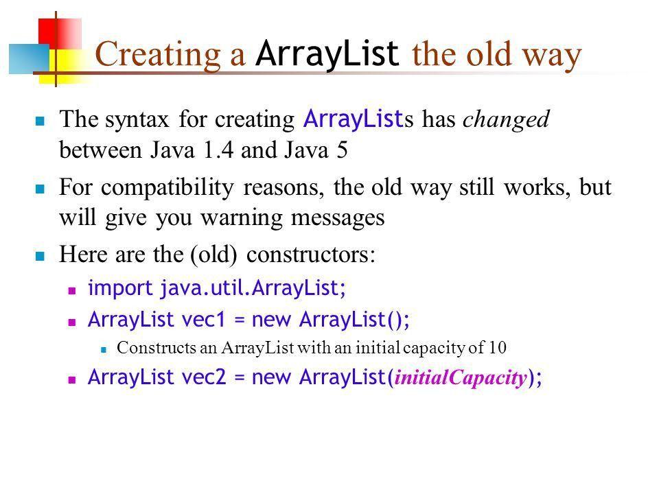 15-Jul-15 Generics. ArrayList s and arrays A ArrayList is like an ...