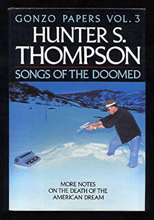 The Going Gets Weird, Part 1: The Latter Career of Hunter S ...