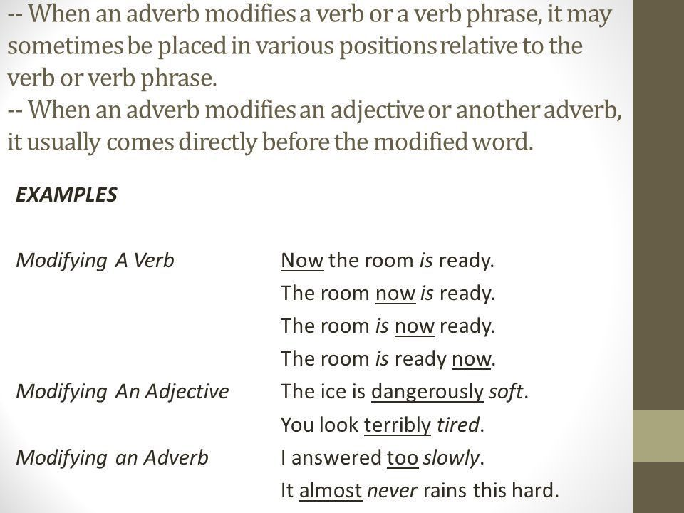 ADVERBS -- a word that modifies a verb, an adjective, or another ...