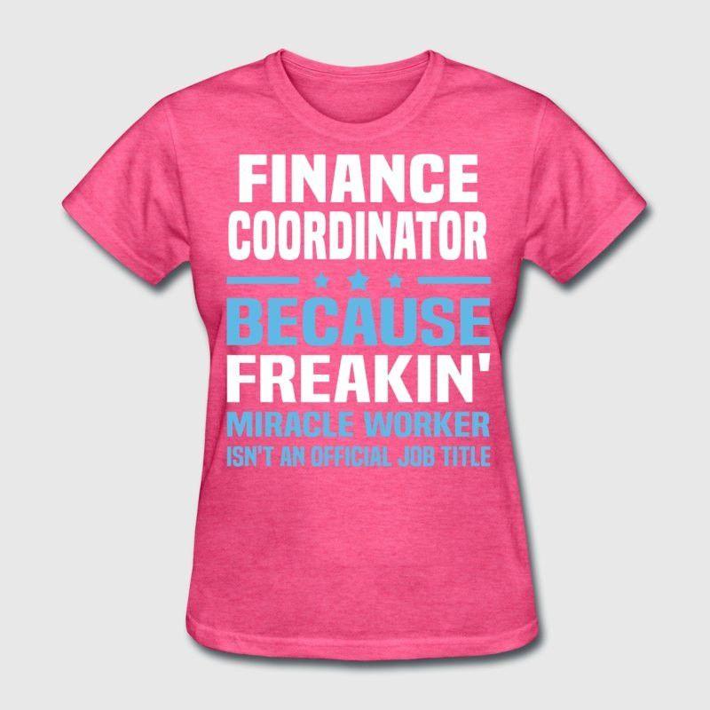 Finance Coordinator T-Shirt | Spreadshirt