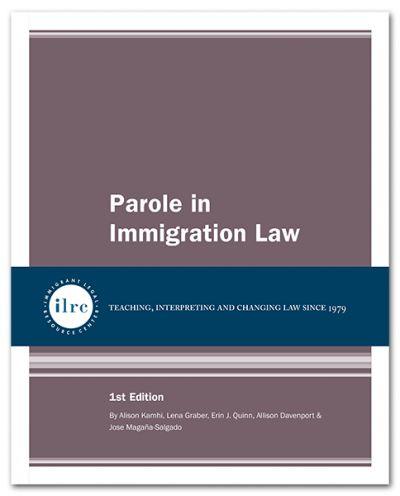 Parole in Immigration Law   Immigrant Legal Resource Center   ILRC