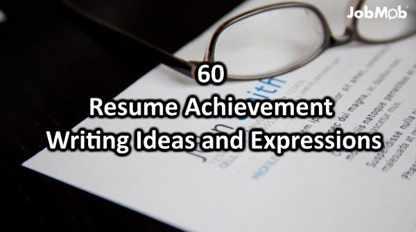 60 Big Achievement Ideas and Expressions To Boost Your Resume