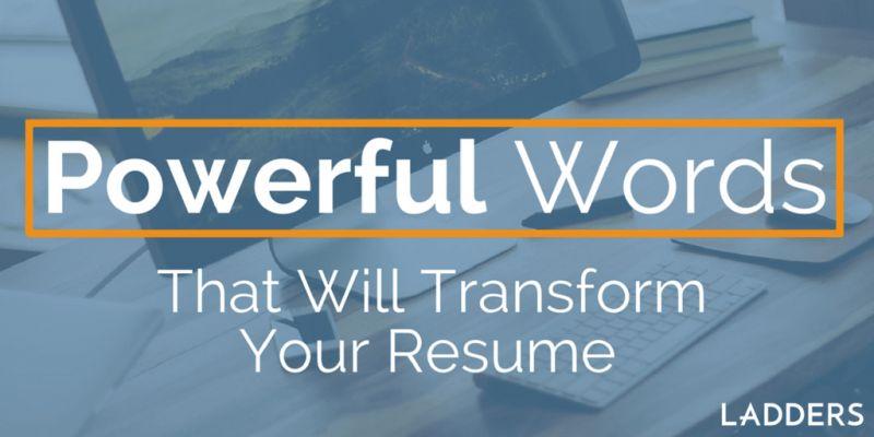 Powerful Resume Words to Transform Your Resume | Resume Advice