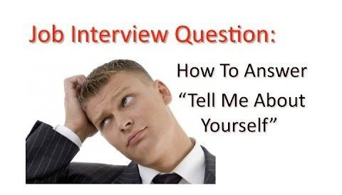 """How to Correctly Answer the """"Tell Me About Yourself"""" Job Interview ..."""