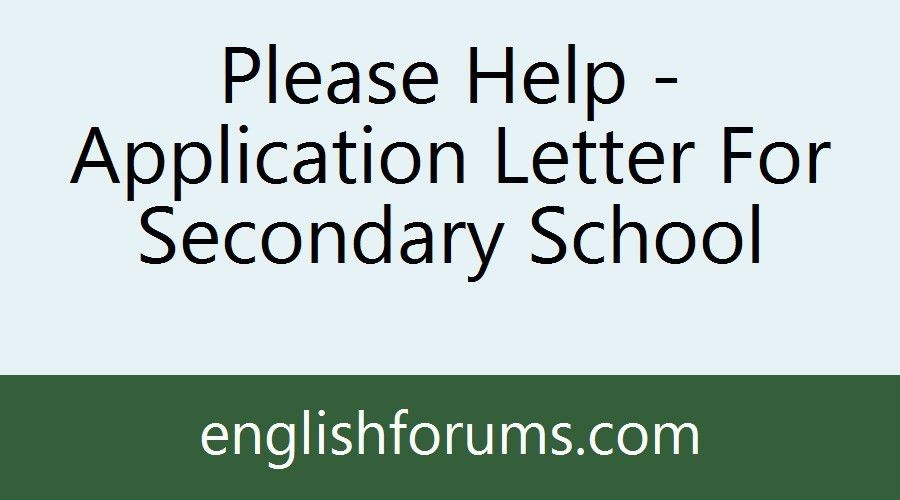 Please Help - Application Letter For Secondary School