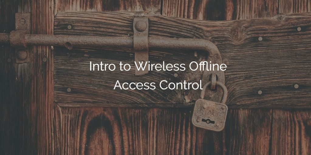 Intro to Wireless Offline Access Control - Ross Bale Security ...