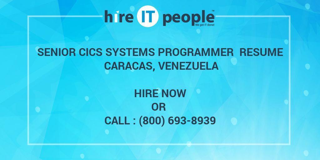 Senior CICS Systems Programmer Resume Caracas, Venezuela - Hire IT ...