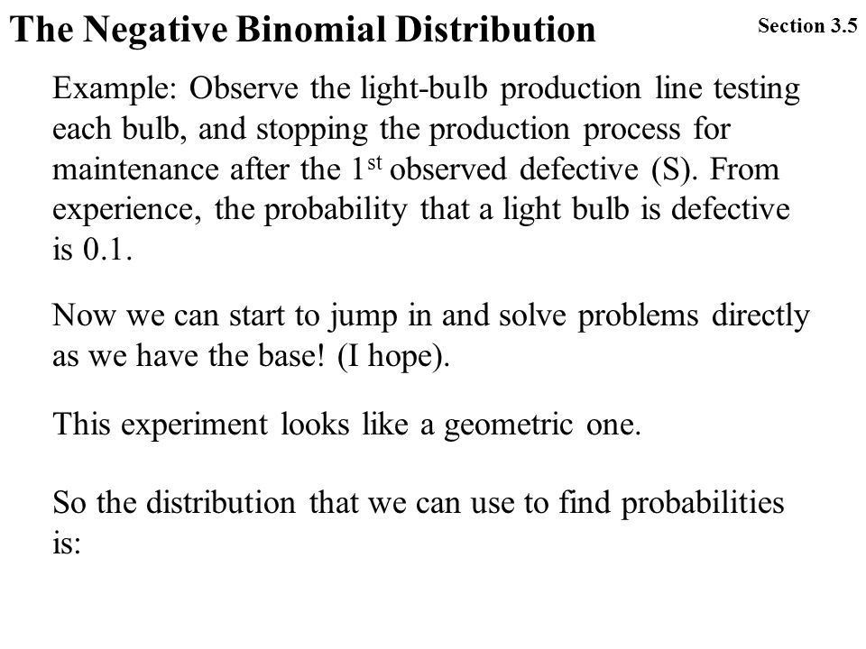The Negative Binomial Distribution An experiment is called a ...