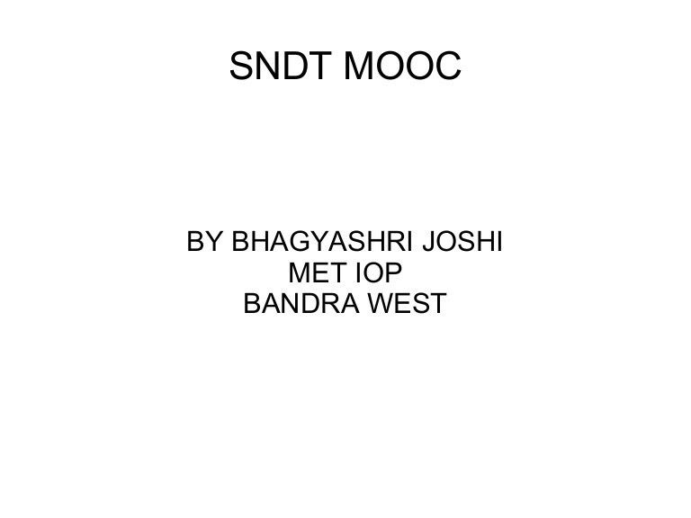 SNDT MOOC ICT Education in Higher Education