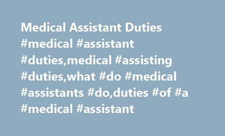Medical Assistant Duties #medical #assistant #duties,medical ...
