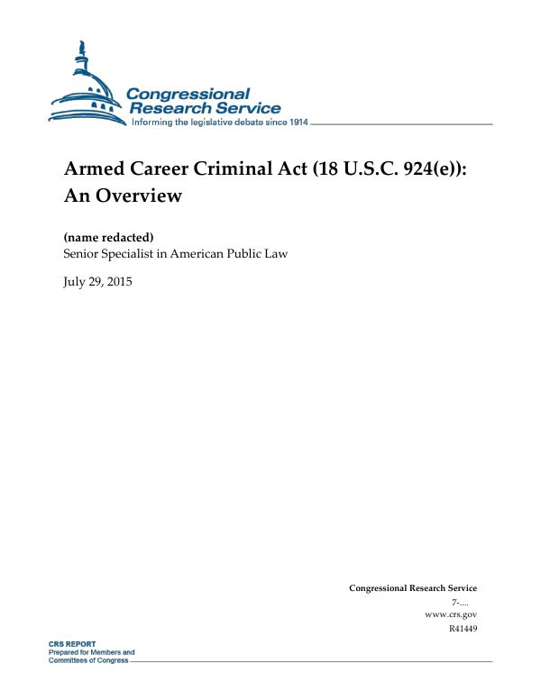 Armed Career Criminal Act (18 U.S.C. 924(e)): An Overview ...