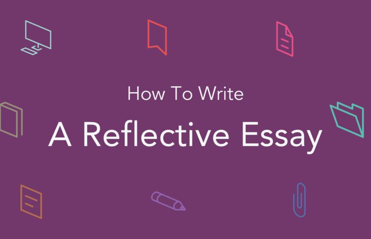 How To Write a Reflective Essay: Format, Tips | EssayPro
