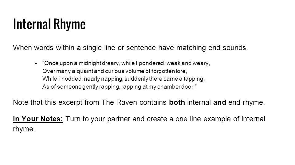 Rhyme and Rhyme Scheme. Types of Rhyme End Rhyme When the words at ...