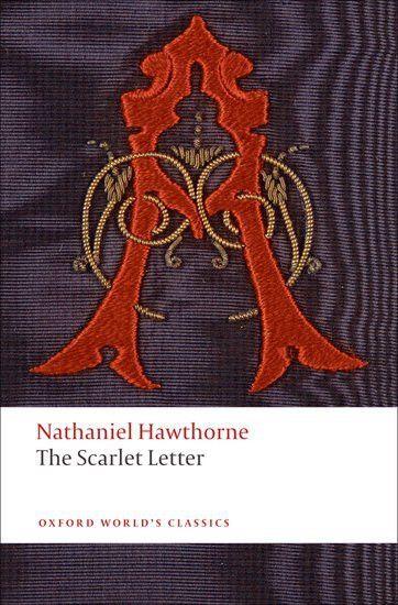The Scarlet Letter - Nathaniel Hawthorne - Oxford University Press