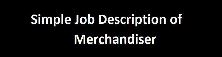 Simple Job Description of Merchandiser - ORDNUR TEXTILE AND FINANCE