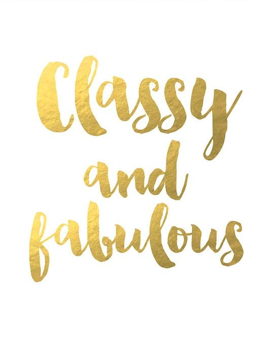 Classy and fabulous!