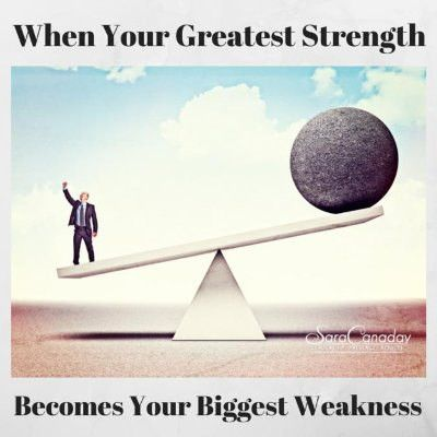 When Does Your Greatest Strength Become Your Biggest Weakness ...