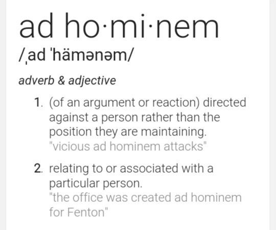 Ad hominem. Example: if you resort to name calling in an argument ...