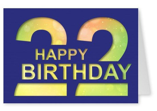 22 years | Happy Birthday Cards | Send real postcards online