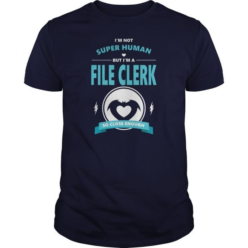FILE CLERK JOBS T-SHIRT GUYS LADIES YOUTH TEE HOODIE SWEAT SHIRT V ...