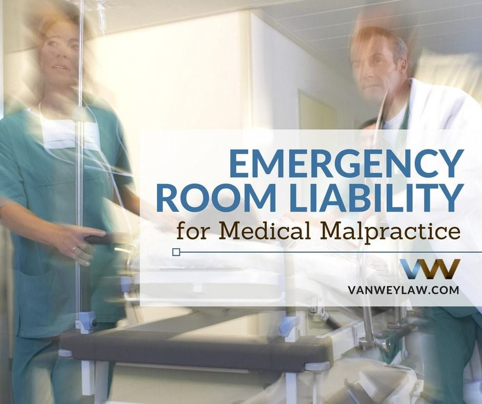 Emergency Room Liability Medical Malpractice - Van Wey Law, P.L.L.C.