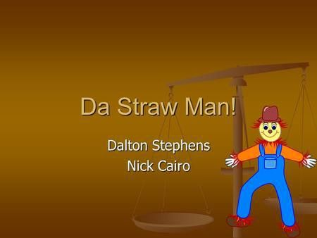Straw Man Logical Fallacy - ppt download
