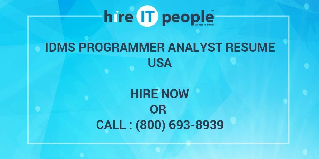 IDMS Programmer Analyst Resume - Hire IT People - We get IT done