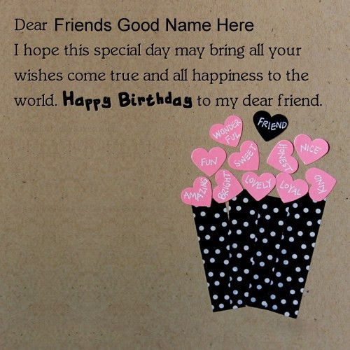 Write Best Friend Name Happy Birthday Greeting Card Pictures