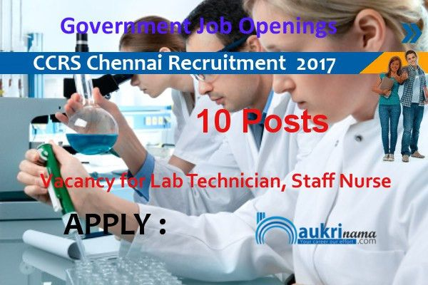 Staff Nurse and Lab Technician Recruitment 2017 in CCRS Chennai ...