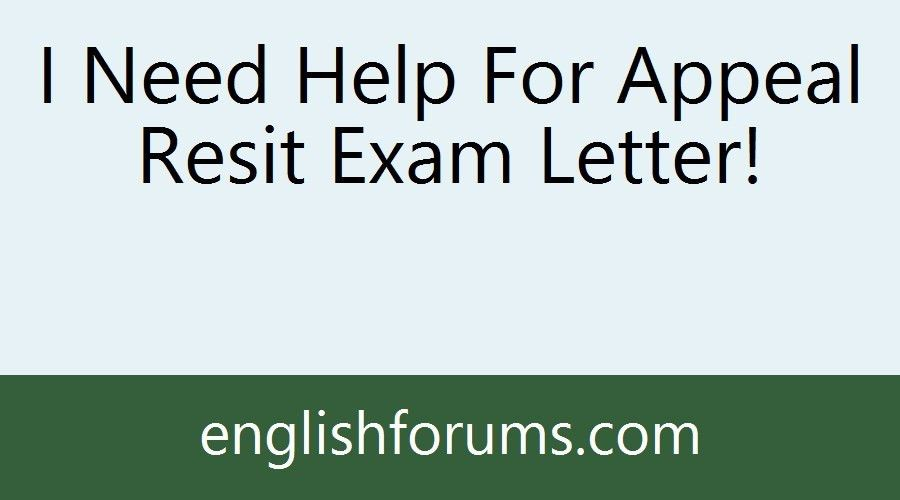 I Need Help For Appeal Resit Exam Letter!