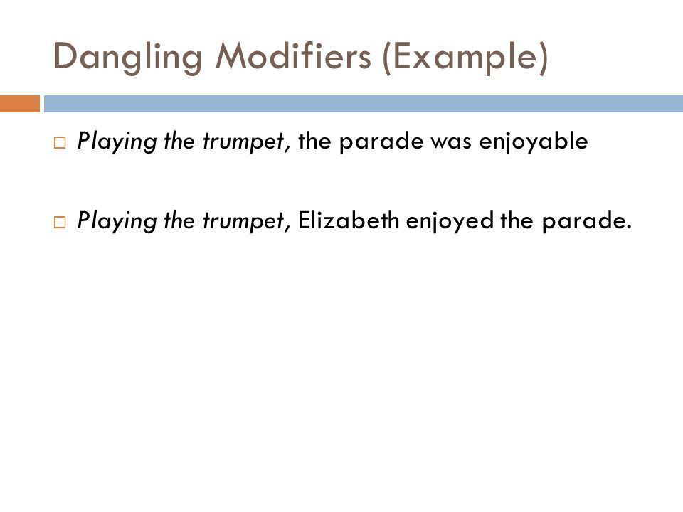 MISPLACED AND DANGLING MODIFIERS. Misplaced Modifiers  Misplaced ...